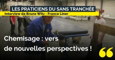 Interview Bruno Witz France Liner - témoignage technique sans tranchée - Chemisage vapeur uv led